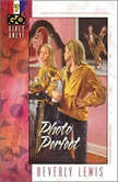 Photo Perfect Girls Only! Volume 2, Book 3, Beverly  Lewis