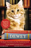 Dewey The Small-Town Library Cat Who Touched the World, Vicki Myron
