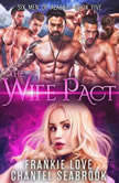 The Wife Pact: Emerson Six Men of Alaska, Book 5, Frankie Love