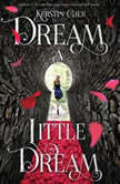 Dream a Little Dream, Kerstin Gier