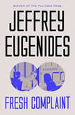 Fresh Complaint Stories, Jeffrey Eugenides