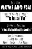 """The New Old Time Radio Hour """"Fibber McGee and Duffy's Tavern"""", Joe Bevilacqua"""
