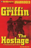 The Hostage A Presidential Agent Novel, W.E.B. Griffin