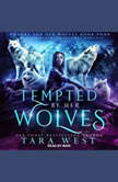 Tempted by Her Wolves A Reverse Harem Paranormal Romance, Tara West