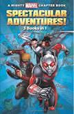 Spectacular Adventures! 3 Books in 1!, Marvel Press