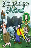Joe Bev au Naturel A Joe Bev Cartoon, Volume 8, Joe Bevilacqua; Daws Butler; Pedro Pablo Sacristn