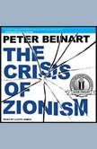 The Crisis of Zionism, Peter Beinart