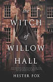 The Witch of Willow Hall, Hester Fox