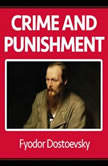 Crime and Punishment, Fyodor DOSTOYEVSKY