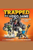 Trapped in a Video Game: The Complete Series, Dustin Brady