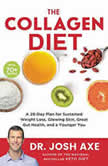 The Collagen Diet A 28-Day Plan for Sustained Weight Loss, Glowing Skin, Great Gut Health, and a Younger You, Dr. Josh Axe