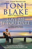 Love Me If You Dare A Coral Cove Novel, Toni Blake
