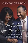 A Doctor in the House My Life with Ben Carson, Candy Carson