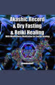 Akashic Record & Dry Fasting & Reiki Healing With Mindfulness Meditation for Energy Healing, Greenleatherr