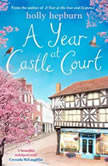 A Year at Castle Court, Holly Hepburn