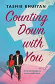 Counting Down with You, Tashie Bhuiyan