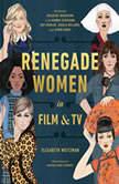 Renegade Women in Film and TV, Elizabeth Weitzman