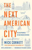 The Next American City The Big Promise of Our Midsize Metros, Mick Cornett