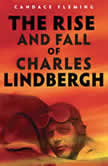 The Rise and Fall of Charles Lindbergh, Candace Fleming