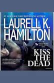 Kiss the Dead, Laurell K. Hamilton