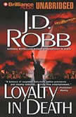 Loyalty in Death, J. D. Robb