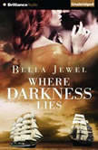 Where Darkness Lies, Bella Jewel