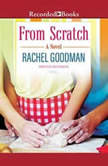 From Scratch, Rachel Goodman