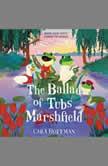 The Ballad of Tubs Marshfield, Cara Hoffman