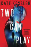 Two Can Play, Kate Kessler