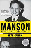 Manson The Life and Times of Charles Manson, Jeff Guinn