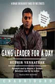 Gang Leader for a Day, Sudhir Venkatesh
