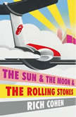 The Sun & The Moon & The Rolling Stones, Rich Cohen