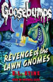 Classic Goosebumps: Revenge of the Lawn Gnomes, R.L. Stine