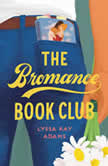 The Bromance Book Club, Lyssa Kay Adams