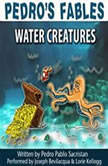 Pedros Fables: Water Creatures, Pedro Pablo Sacristn
