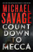 Countdown to Mecca A Thriller, Michael Savage