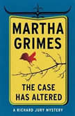 The Case Has Altered A Richard Jury Mystery, Martha Grimes