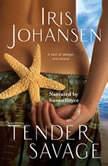 Tender Savage, Iris Johansen