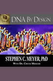 DNA By Design: The Origin of Life, Chuck Missler and Stephen C. Meyer