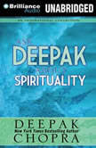 Ask Deepak About Spirituality, Deepak Chopra
