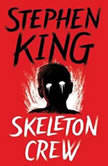Skeleton Crew Selections, Stephen King