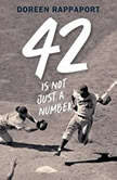 42 is Not Just a Number, Doreen Rappaport