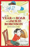 In the Year of the Boar and Jackie Robinson