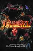 Damsel, Elana K. Arnold