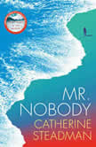 Mr. Nobody A Novel, Catherine Steadman