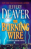 The Burning Wire A Lincoln Rhyme Novel, Jeffery Deaver