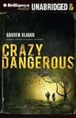Crazy Dangerous, Andrew Klavan