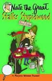 Nate the Great Stalks Stupidweed, Marjorie Weinman Sharmat