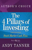The Four Pillars of Investing A Selection from Rich Dad Advisors: Stock Market Cash Flow, Andy Tanner