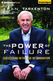 The Power of Failure Succeeding in the Age of Relentless Innovation, Fran Tarkenton